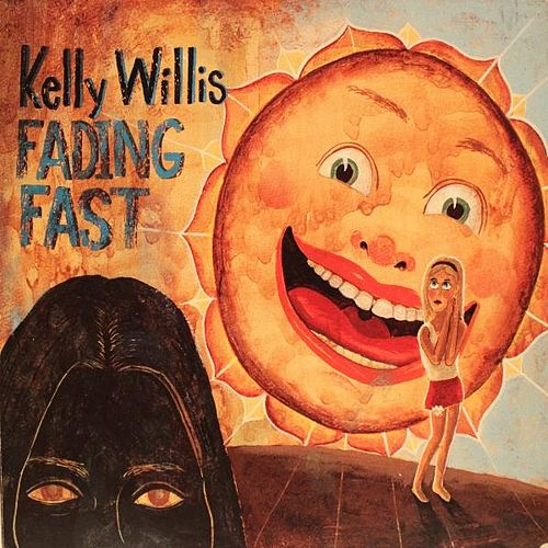 Fading Fast by Kelly Willis