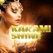Shine by Karami