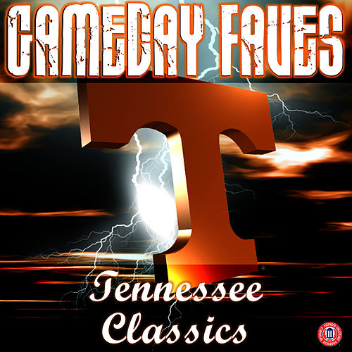 Gameday Faves: Tennessee Classics by University of Tennessee Pride of the Southland Band