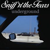 Underground de Sniff'N The Tears