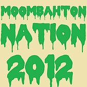 Moombahton Nation I by Various Artists