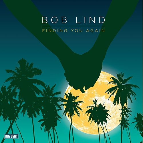 Finding You Again by Bob Lind