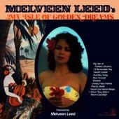 My Isle of Golden Dreams by Melveen Leed