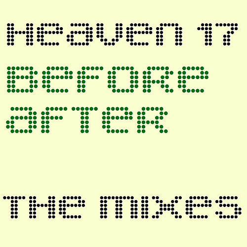 Before/After: The Mixes by Heaven 17