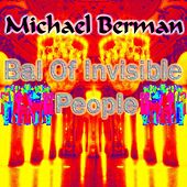 Bal of Invisible People by Michael Berman