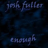 Enough by Josh Fuller