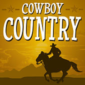 Cowboy Country (50 Country Music Hits !) by Various Artists