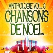 Noël essentiel Vol. 8 (Anthologie des plus belles chansons de Noël) von Various Artists