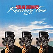 Recovery Time EP by Adrian Sherwood