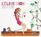 Sans Attendre de Celine Dion