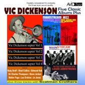 Five Classic Albums Plus (Vic Dickenson Septet #1 / #2 / #3 / #4 / Mainstream Jazz) [Remastered] van Various Artists