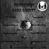 Filthy Deep, Dark & Dirty Vol.1 - EP by Various Artists