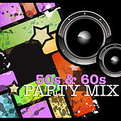 50s and 60s Party Mix de Various Artists