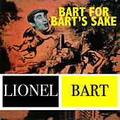 Bart for Bart's Sake by Lionel Bart