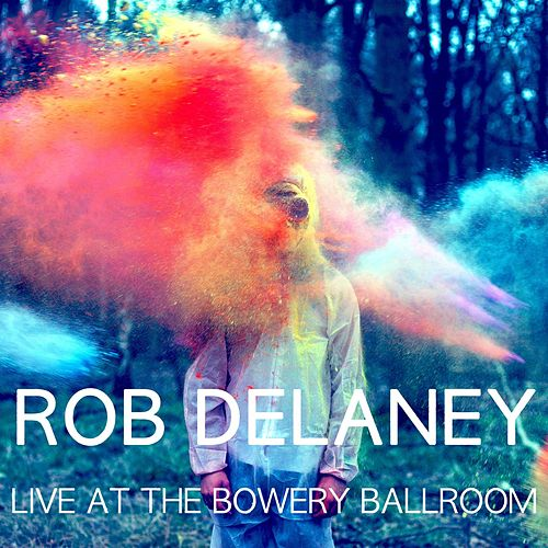 Live At The Bowery Ballroom by Rob Delaney