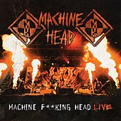 Machine F**king Head Live de Machine Head