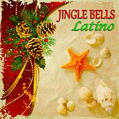 Jingle Bells Latino (30 Original Latin Christmas Songs) von Various Artists