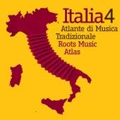 Italia 4 - Atlante di Musica Tradizionale / Roots Music Atlas by Various Artists