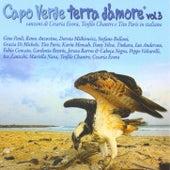 Capo Verde terra d'amore Vol. 3 (Canzoni di Cesaria Evora e Teofilo Chantre in italiano) by Various Artists