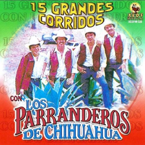 15 Grandes Corridos by Parranderos de Chihuahua