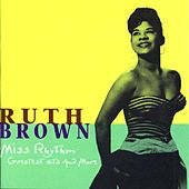 Miss Rhythm: Greatest Hits And More de Ruth Brown