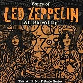 Led Zeppelin: This Ain't No Tribute Series -- All Blues'd Up! von Various Artists