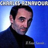 Il faut savoir... de Charles Aznavour