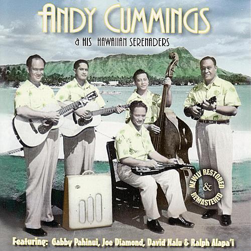 Andy Cummings & His Hawaiian Serenaders by Andy Cummings