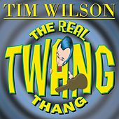 The Real Twang Thang de Tim Wilson