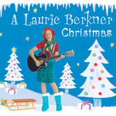A Laurie Berkner Christmas by The Laurie Berkner Band