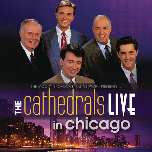 Live In Chicago by The Cathedrals