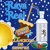 Villancicos Flamencos. Villancicos de Siempre by Raya Real