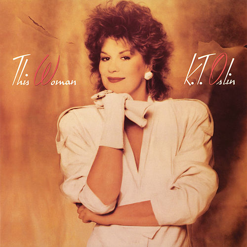 This Woman by K.T. Oslin