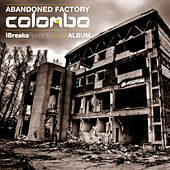 Abandoned Factory by Colombo