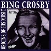 Bing Crosby - Origins of His Music, 1926-1932 von Bing Crosby