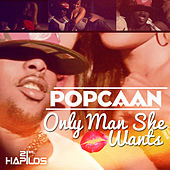 Only Man She Want - EP by Popcaan