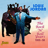 The Rock 'N' Roll Years 1955 - 58 by Louis Jordan