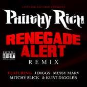 Renegade Alert Remix (feat. J-Diggs, Messy Marv, Mitchy Slick & Kurt Diggler) - Single von Philthy Rich