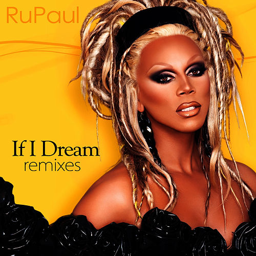 If I Dream: Remixes by RuPaul