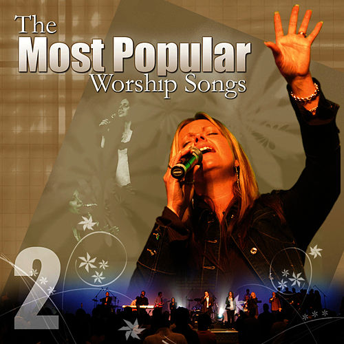 Most popular praise and worship songs