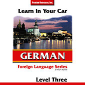 Learn in Your Car: German - Level 3 by Henry N. Raymond