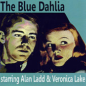 The Blue Dahlia by Alan Ladd