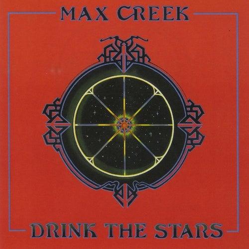 Drink the Stars von Max Creek