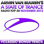 A State Of Trance Radio Top 20 - November 2012 (Including Classic Bonus Track) de Various Artists