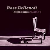 Home Songs, Vol. 3 by Ross Bellenoit