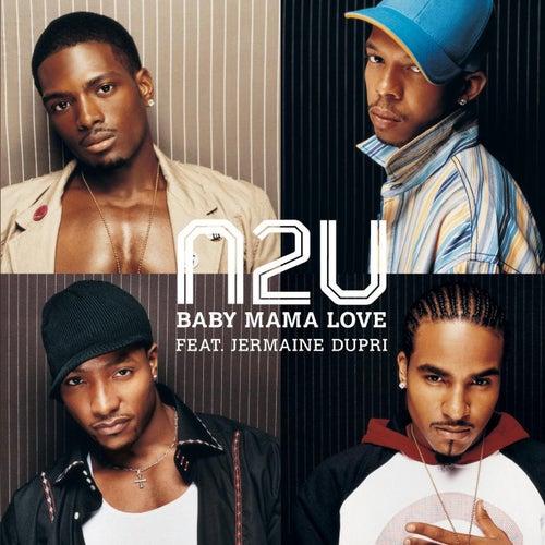 Baby Mama Love by N2U