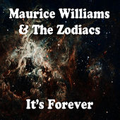 It's Forever von Maurice Williams and the Zodiacs