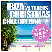 The Best of Ibiza Christmas 24 Tracks Chill Out Zone by Various Artists