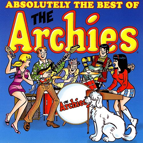 Absolutely The Best Of The Archies by The Archies
