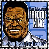 Are You Ready For Freddie by Freddie King